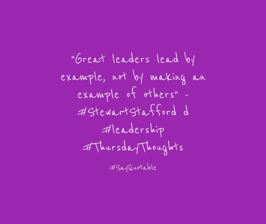 """Quote About """"Great leaders lead by example, not by making an ..."""