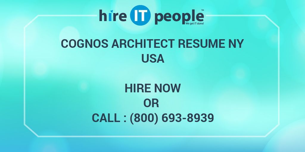 Cognos Architect RESUME NY - Hire IT People - We get IT done