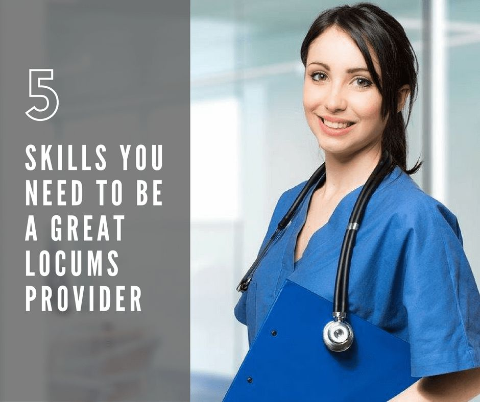 5 Skills You Need to Be a Great Locums Provider | Medestar