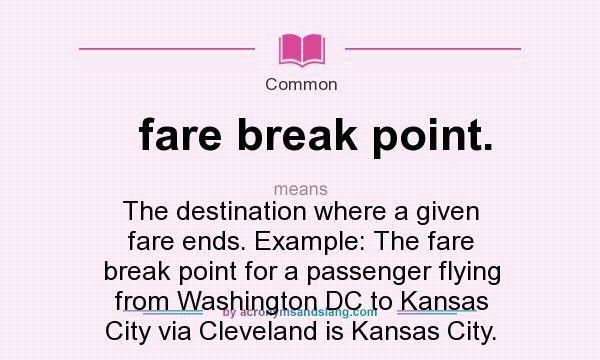 What does fare break point. mean? - Definition of fare break point ...