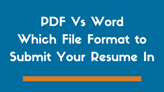 PDF Vs Word? Which File Format To Use When Sending a Resume in ...