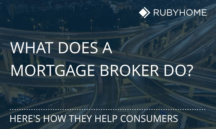 What Does a Mortgage Broker Do? | RubyHome