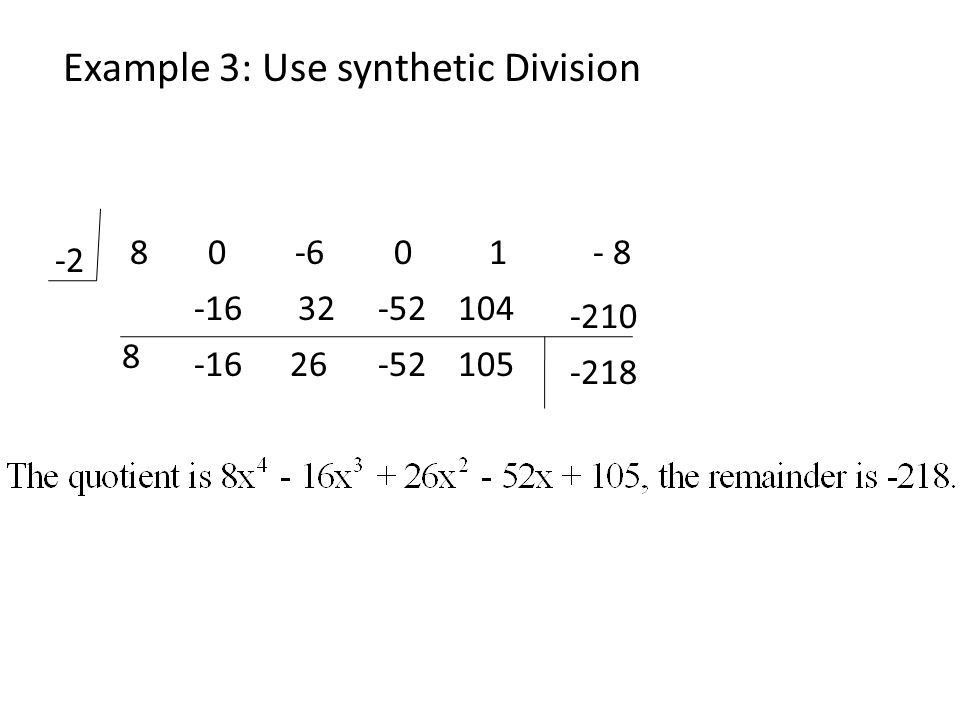 Sect. 2-2 Synthetic Division; The remainder and Factor theorems ...