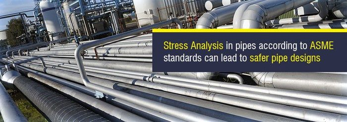 Stress Analysis in Pipes According to ASME Standards can Lead to ...