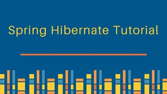 Spring Hibernate Integration Example Tutorial - JournalDev