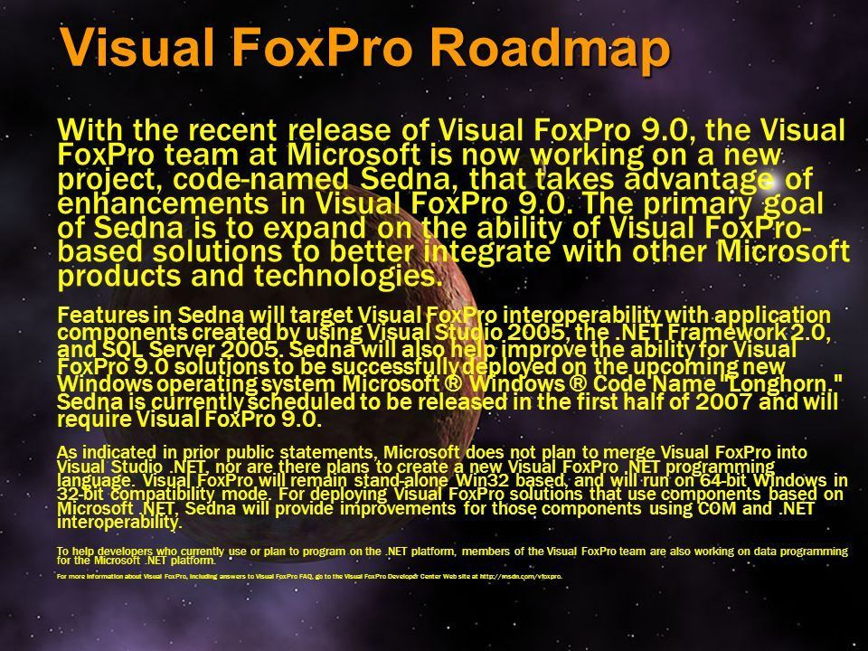 Microsoft® Visual FoxPro® Roadmap Sedna - ppt download