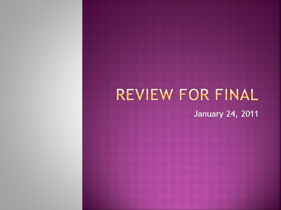 January 24,  Reivew for Final.  Finish your cover letter for ...