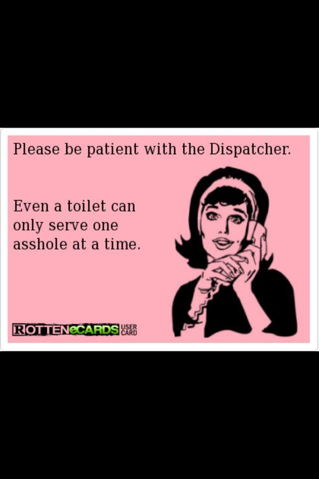 137 best Dispatch Funnies images on Pinterest   Police humor, Work ...