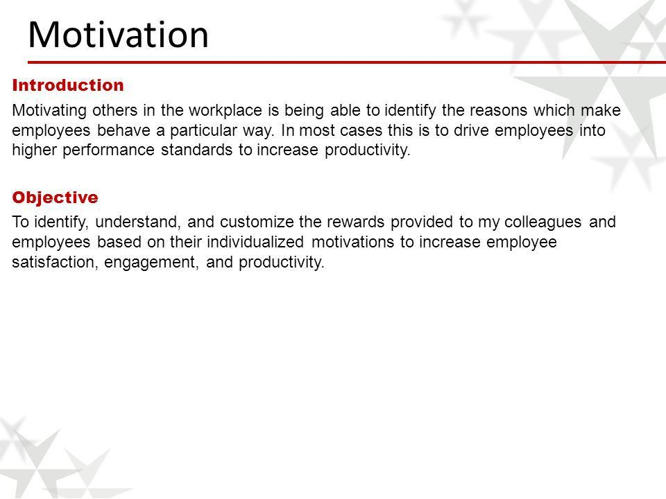 Introduction Motivating others in the workplace is being able to ...