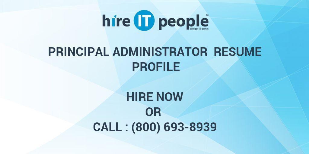 Principal Administrator Resume Profile - Hire IT People - We get ...