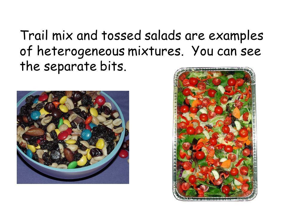 Lesson 4: Mixtures Trail mix is a mixture. A mixture is a ...