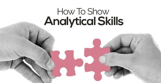 How to Show Analytical Skills in Cover Letter, CV & Interview ...