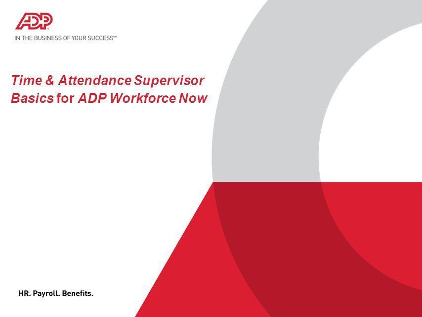 Time & Attendance Supervisor Basics for ADP Workforce Now - ppt ...