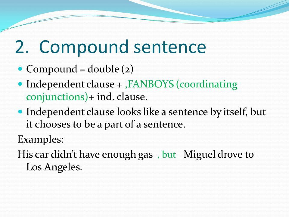 4 sentence patterns 1. Simple sentence 2. Compound sentence 3 ...
