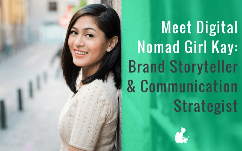 Meet Digital Nomad Girl Kay: Brand Storyteller & Communication ...