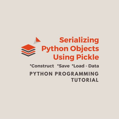 Serializing Python Objects Using Python's Pickle Module