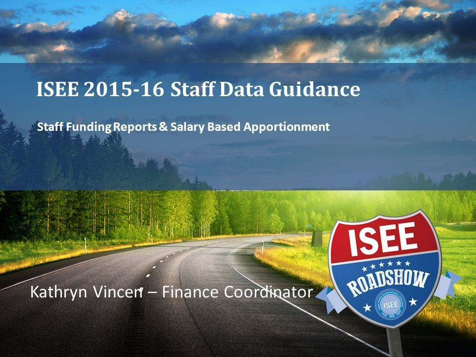 Staff Funding Reports & Salary Based Apportionment ISEE Staff Data ...