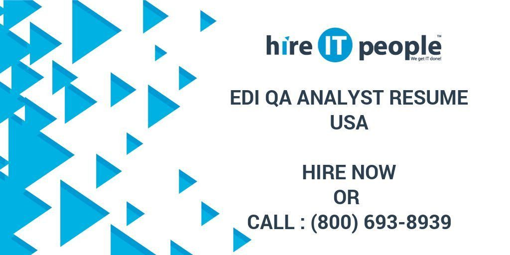 EDI QA Analyst Resume - Hire IT People - We get IT done