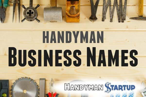Handyman Business Names – The Ultimate Guide