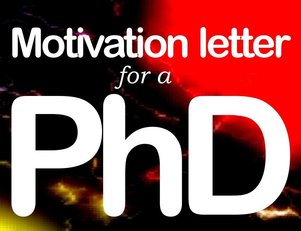 How to write a motivation letter for PhD? | Motivational letter