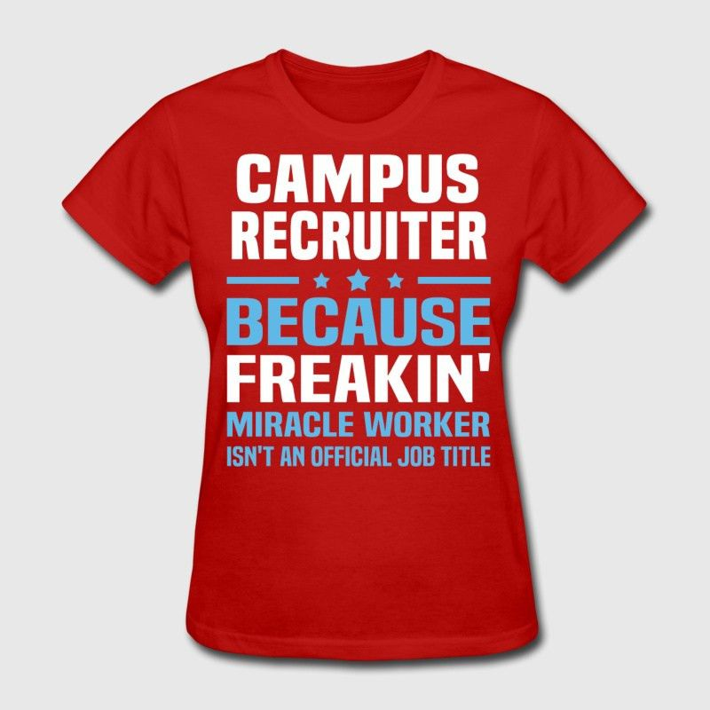 Campus Recruiter T-Shirt | Spreadshirt
