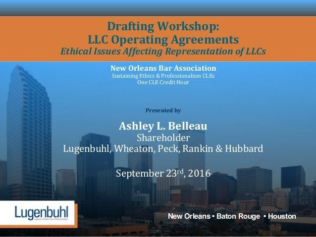 DRAFTING WORKSHOP: LLC OPERATING AGREEMENTS, Ethical Issues Affecting…