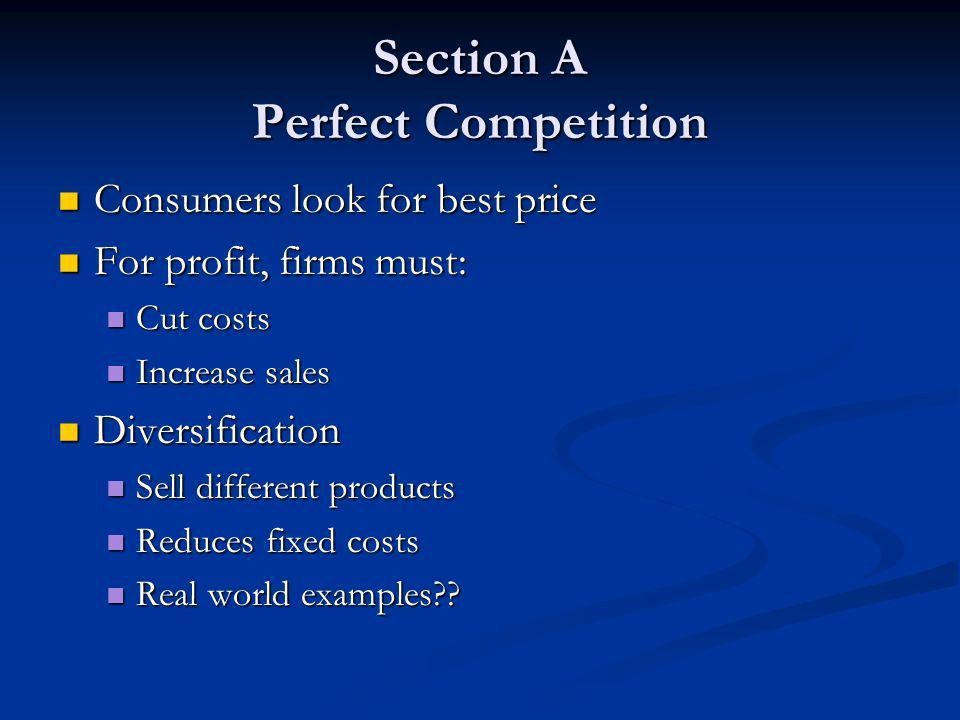 Chapter 6: Perfect and Imperfect Competition. Section A Perfect ...