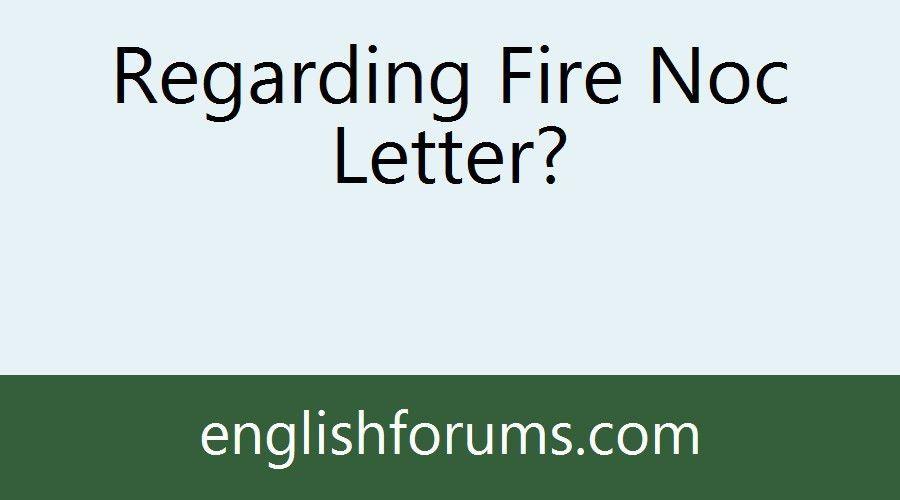 Regarding Fire Noc Letter?