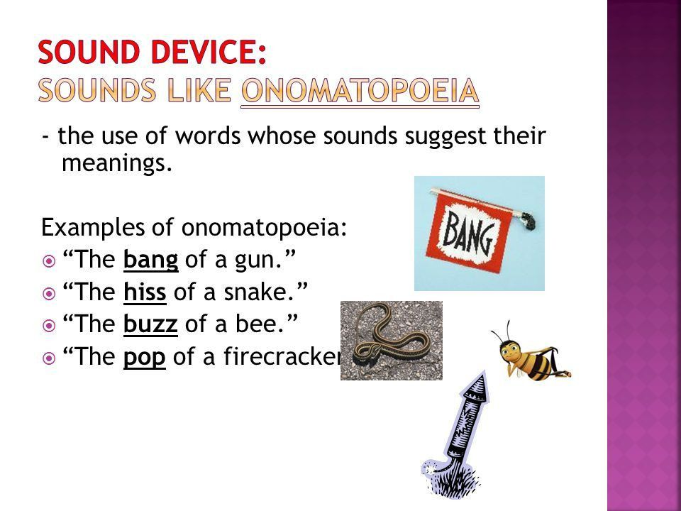 the use of words whose sounds suggest their meanings. Examples of ...
