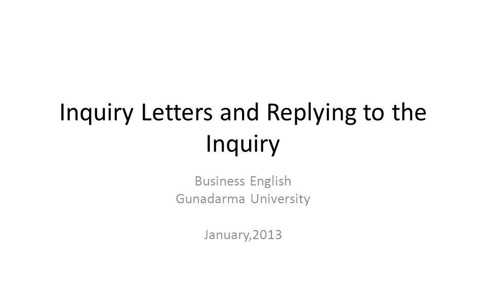 Inquiry Letters and Replying to the Inquiry - ppt video online ...