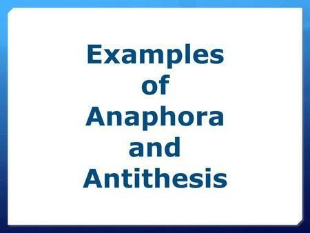 Rhetorical Devices. Anaphora-Definition is the repetition of words ...