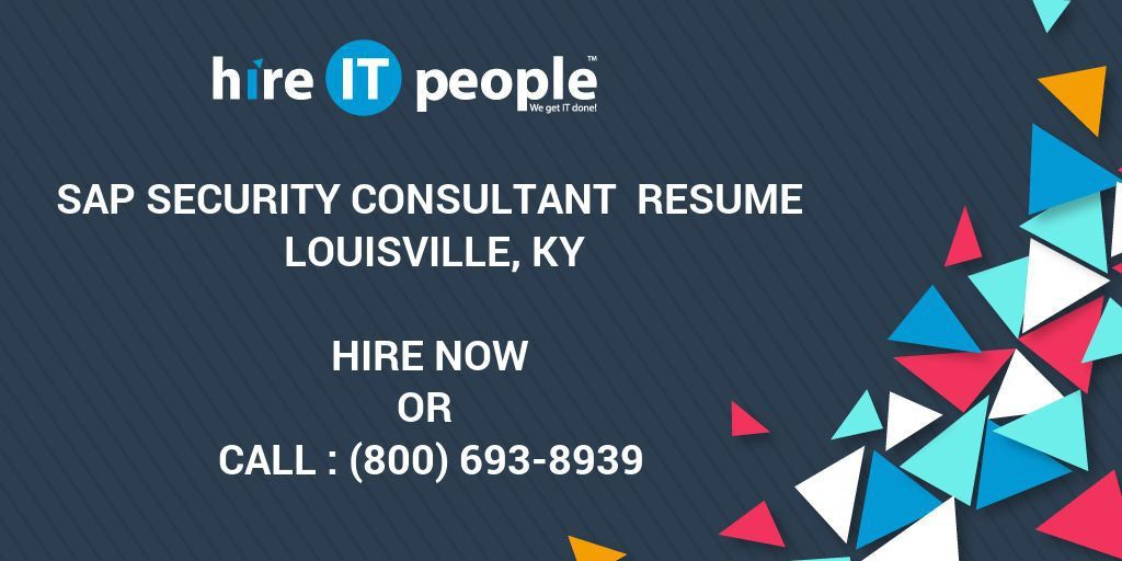 SAP Security Consultant Resume Louisville, KY - Hire IT People ...