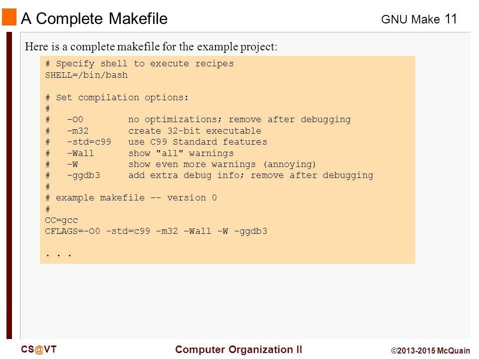 GNU Make Computer Organization II 1 © McQuain What is make ? make ...
