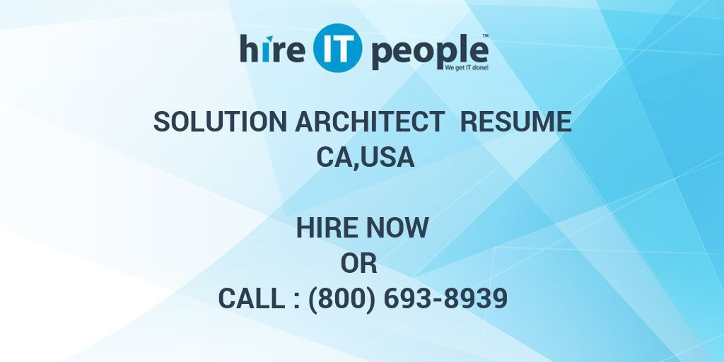 Solution Architect Resume CA,USA - Hire IT People - We get IT done