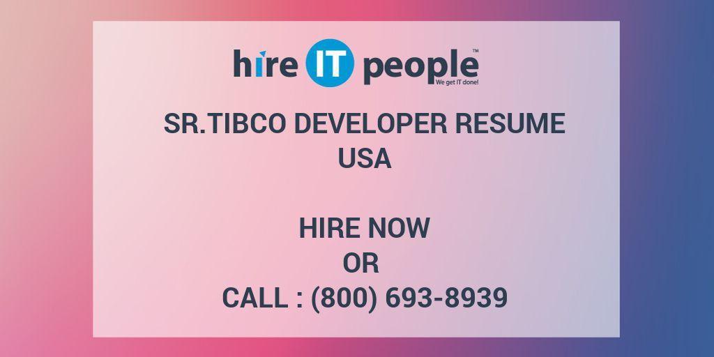 Sr.TIBCO Developer Resume - Hire IT People - We get IT done