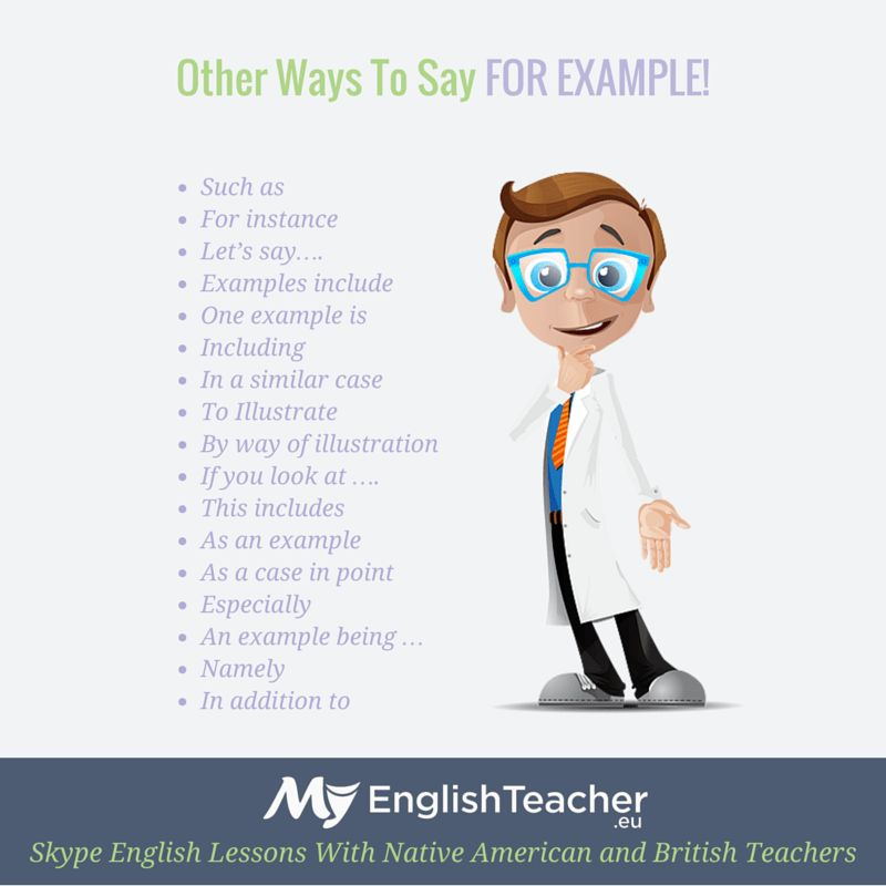 Other ways to say FOR EXAMPLE! | MyEnglishTeacher.eu Forum ...