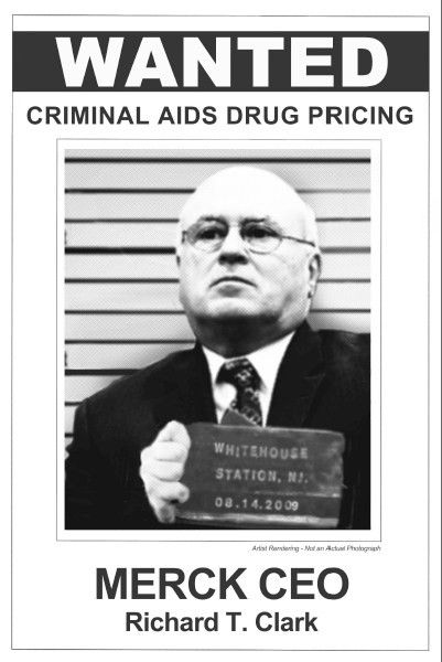 "Merck CEO Clark Subject of ""Wanted"" Poster Over Price of HIV Drugs ..."
