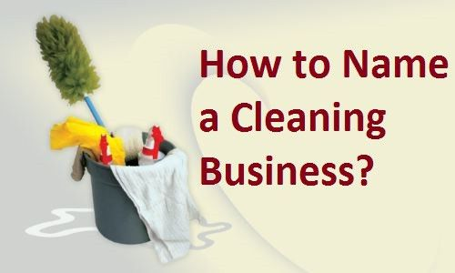How to Name a Cleaning Services Business | StartupGuys.net