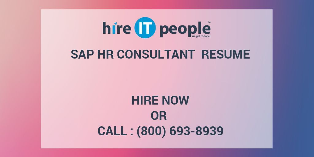 SAP HR Consultant Resume - Hire IT People - We get IT done