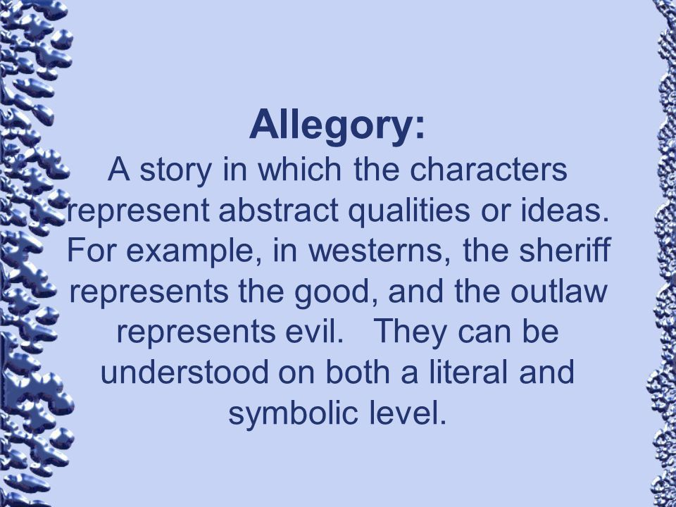 Allegory: A story in which the characters represent abstract ...