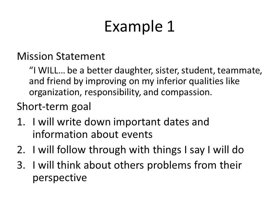 Writing a Mission Statement. Begin with the End in Mind A mission ...