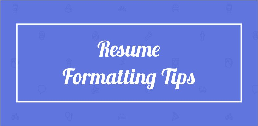 21 Resume Formatting Tips - Localwise