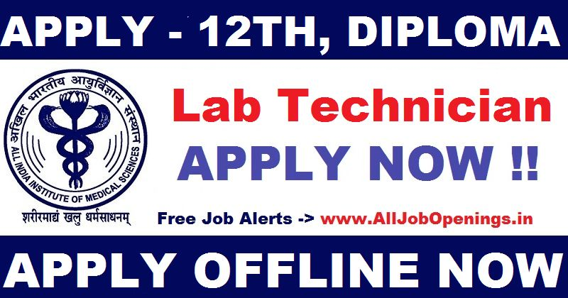 Lab Technician Jobs in AIIMS Hospital New Delhi Archives - All Job ...