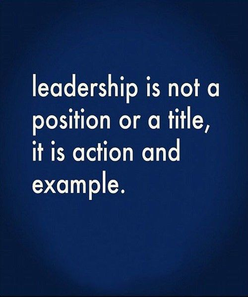 Leadership is Action and Example - Great Inspirational Quote ...