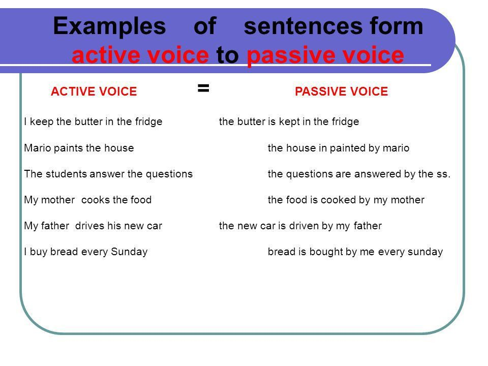 Passive Voice The passive voice is less usual than the active ...