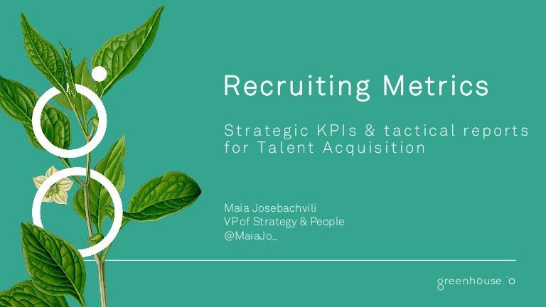 Recruiting Metrics - Strategic and Tactical KPIs for Talent Acquisiti…