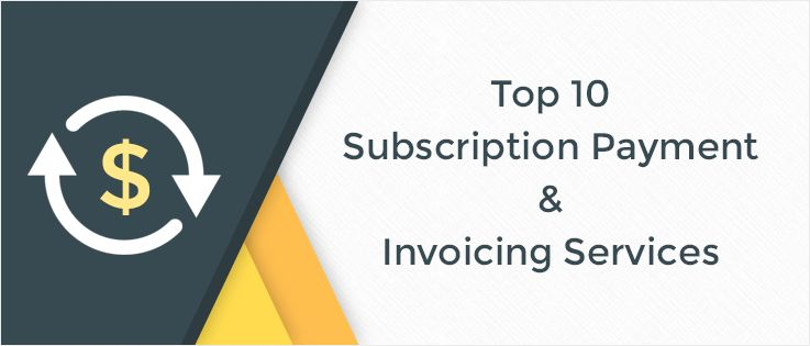 Top 10 Subscription Payment & Invoicing Services | FormGet