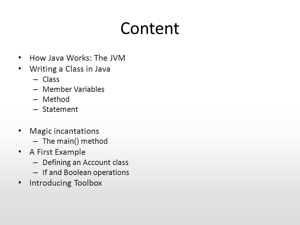 Comp1004: Introduction III Java. Content How Java Works: The JVM ...
