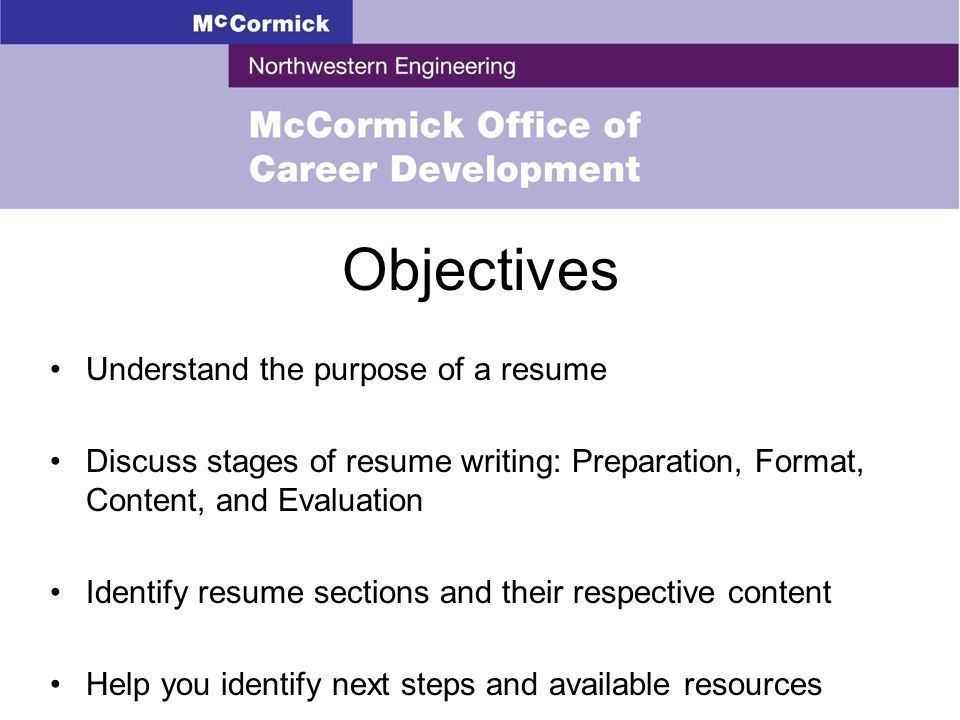 RESUME WRITING. Objectives Understand the purpose of a resume ...