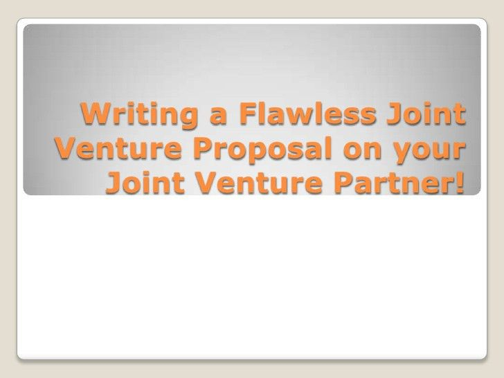 Writing a flawless joint venture proposal on your